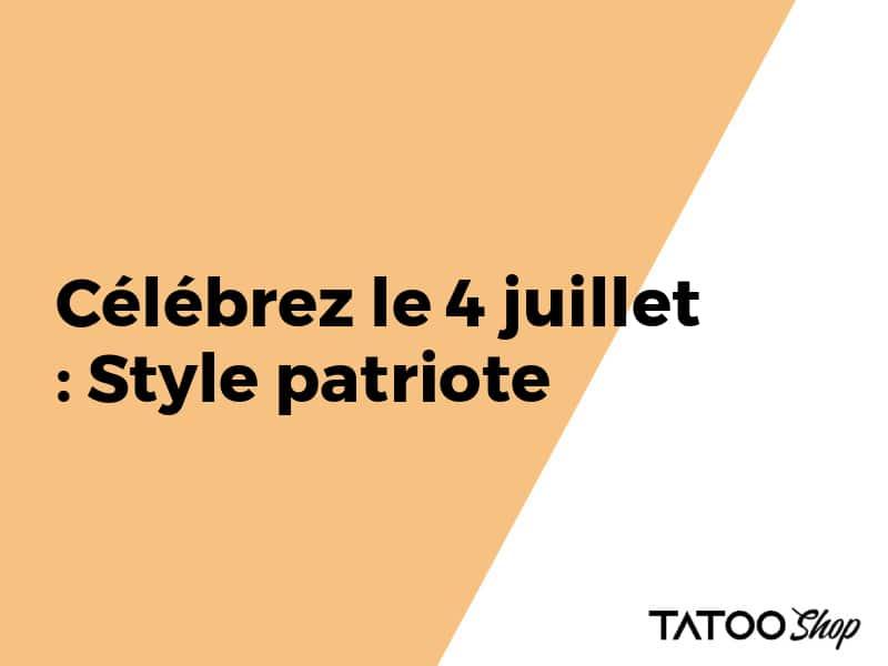 Célébrez le 4 juillet : Style patriote