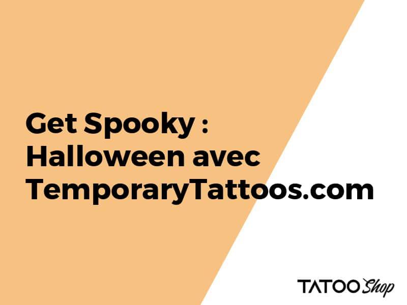 Soyez effrayant Halloween avec des tatouages temporaires