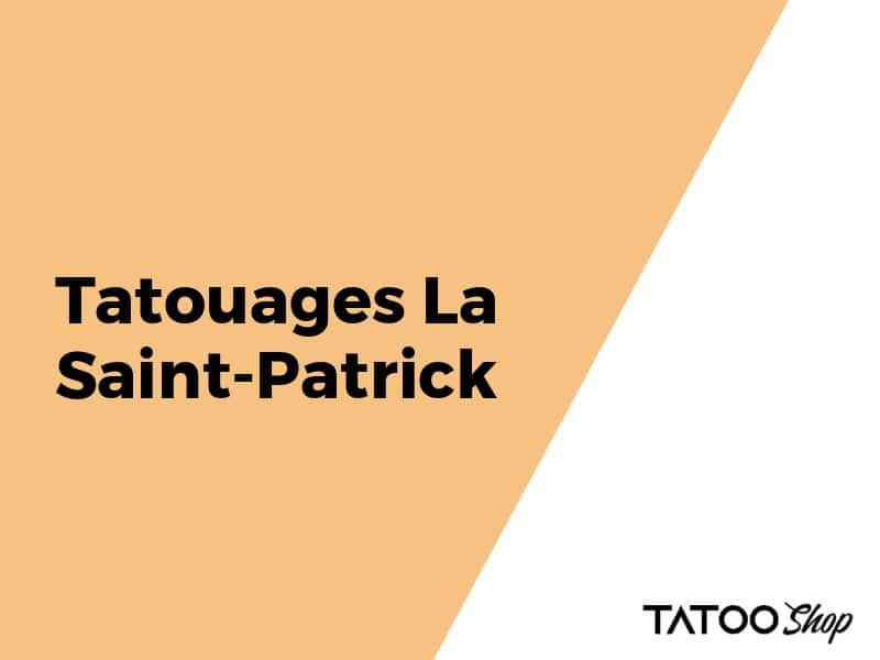 Tatouages La Saint-Patrick