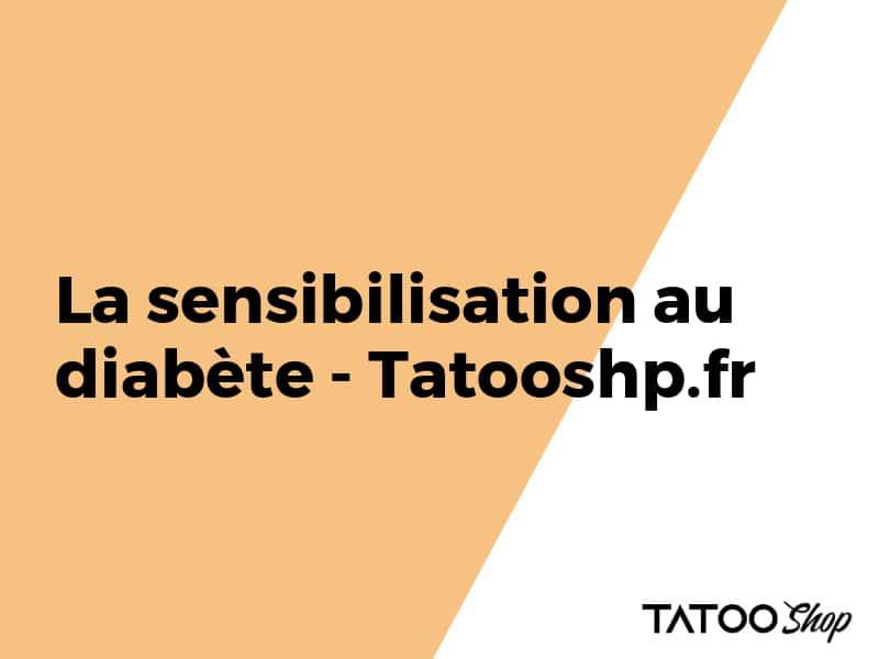 La sensibilisation au diabète - Tatooshp.fr