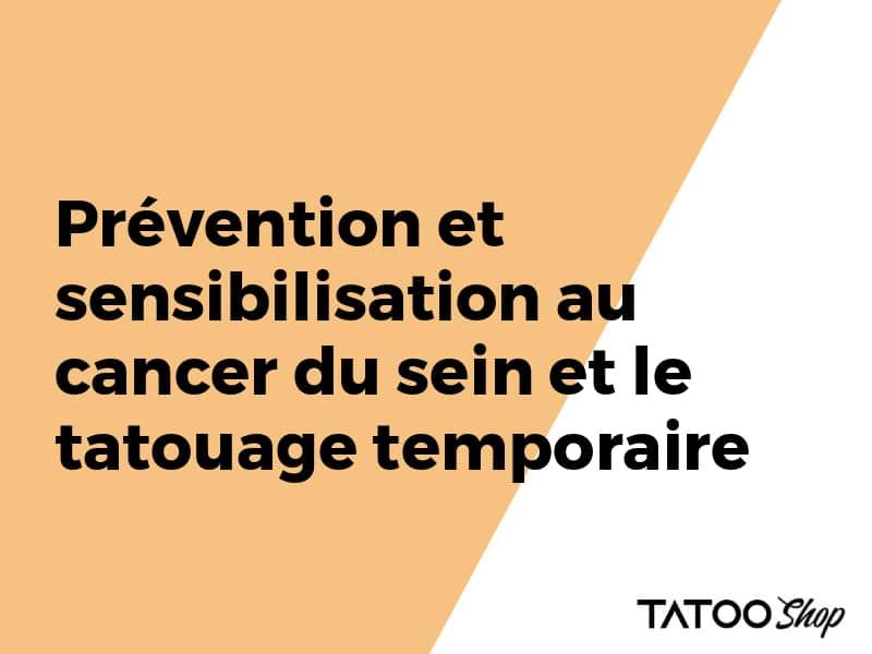 Prévention et sensibilisation au cancer du sein et le tatouage temporaire