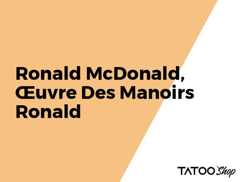 Ronald McDonald, Œuvre Des Manoirs Ronald