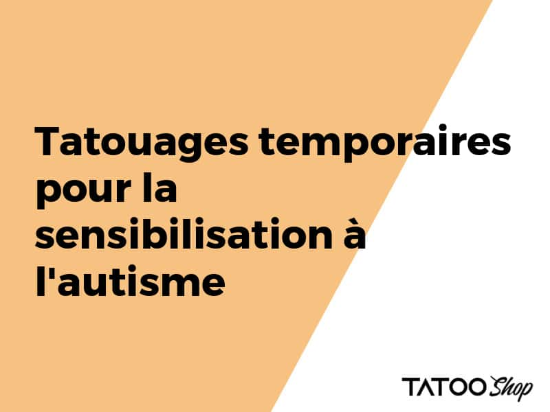 Tatouages temporaires pour la sensibilisation à l'autisme