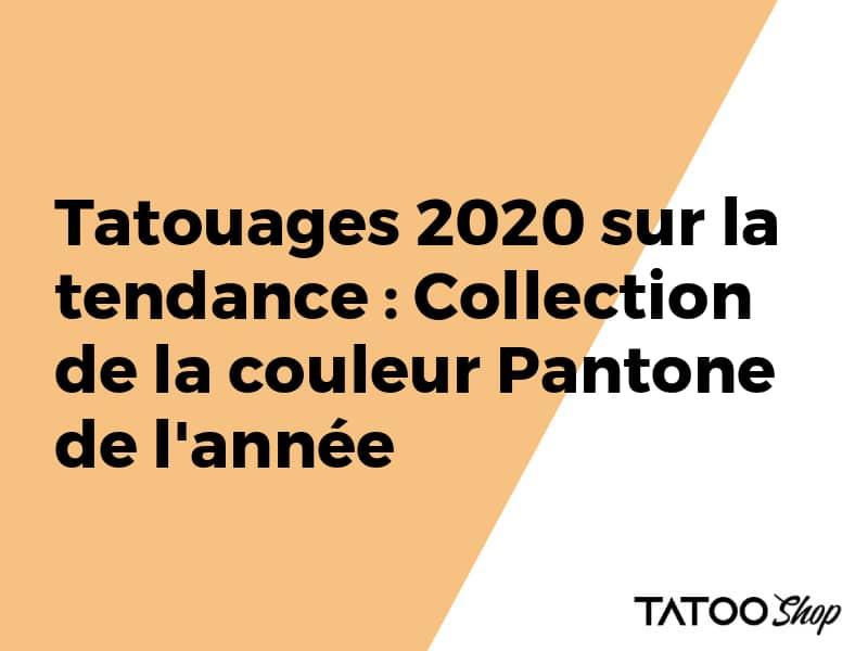Tatouages 2020 sur la tendance : Collection de la couleur Pantone de l'année