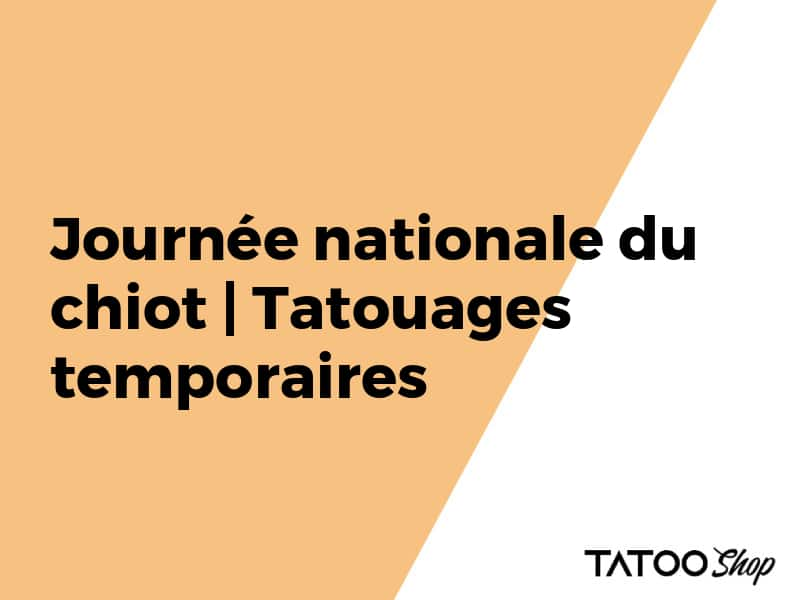 Journée nationale du chiot | Tatouages temporaires