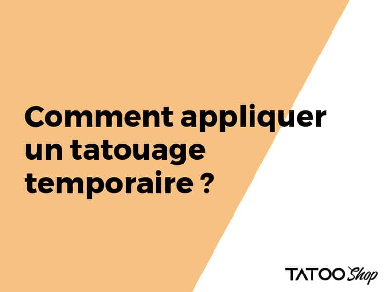 Comment appliquer un tatouage temporaire ?