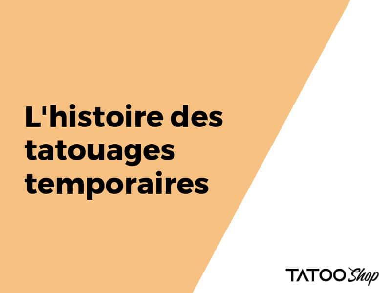 L'histoire des tatouages temporaires