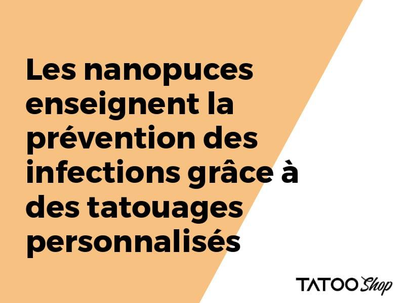 Les nanopuces enseignent la prévention des infections grâce à des tatouages personnalisés