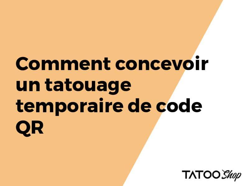 Comment concevoir un tatouage temporaire de code QR