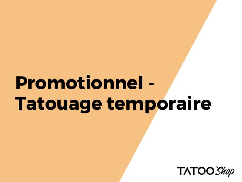 Promotionnel - Tatouage temporaire