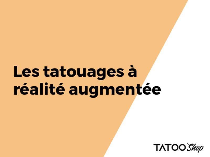 Les tatouages à réalité augmentée
